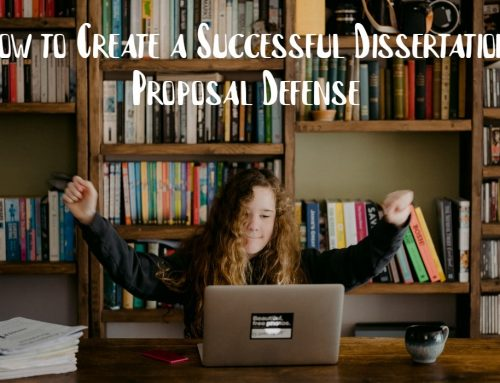 How to Create a Successful Dissertation Proposal Defense