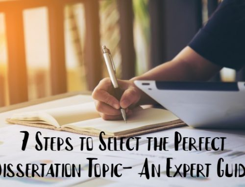 7 Steps to Select the Perfect Dissertation Topic- An Expert Guide