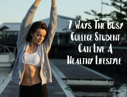 7 Ways The Busy College Student Can Live A Healthy Lifestyle